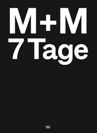 M+M - 7Tage