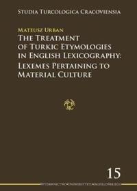The Treatment of Turkic Etymologies in English L - Lexemes Pertaining to Material Culture