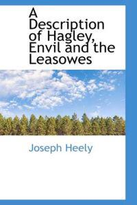 A Description of Hagley, Envil and the Leasowes