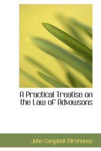 A Practical Treatise on the Law of Advowsons