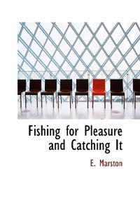 Fishing for Pleasure and Catching It