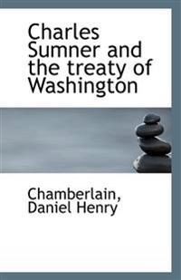 Charles Sumner and the Treaty of Washington