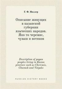 Description of Pagan Peoples Living in Kazan Province Such as Cheremis, Chuvash and Votyaks