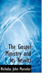 The Gospel Ministry and Its Results