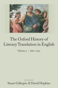 The Oxford History of Literary Translation in English, 1660-1790