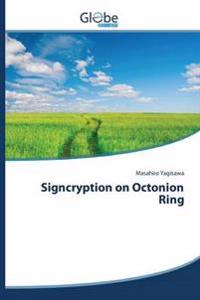 Signcryption on Octonion Ring