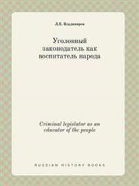 Criminal Legislator as an Educator of the People