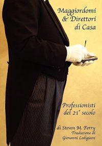 Maggiordomi & Direttori Di Casa Professionisti del 21° Secolo