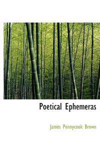 Poetical Ephemeras