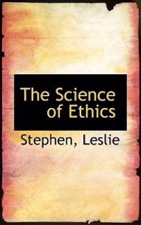 The Science of Ethics