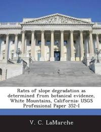 Rates of Slope Degradation as Determined from Botanical Evidence, White Mountains, California