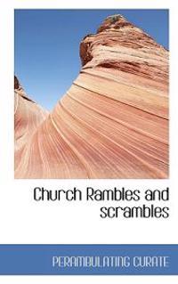 Church Rambles and Scrambles