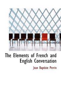 The Elements of French and English Conversation
