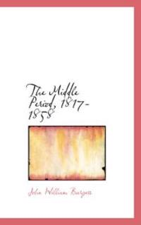 The Middle Period, 1817-1858