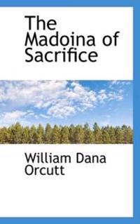 The Madoina of Sacrifice