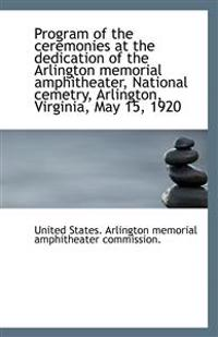 Program of the Ceremonies at the Dedication of the Arlington Memorial Amphitheater, National Cemetry