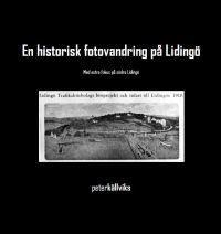 En historisk fotovandring på Lidingö med extra fokus på södra Lidingö