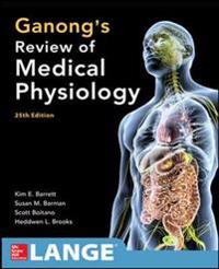 Ganongs review of medical physiology, twenty-fifth edition