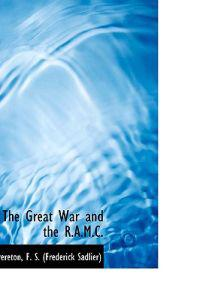 The Great War and the R.A.M.C.