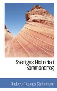 Sveriges Historia I Sammandrag