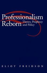 Professionalism reborn - theory, prophecy and policy