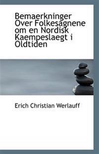 Bemaerkninger Over Folkesagnene Om En Nordisk Kaempeslaegt I Oldtiden