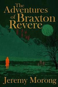 The Adventures of Braxton Revere