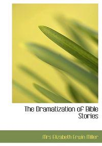 The Dramatization of Bible Stories