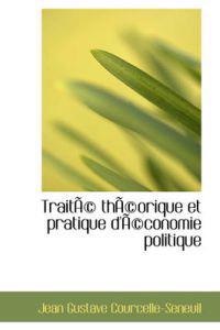 Trait Th Orique Et Pratique D' Conomie Politique