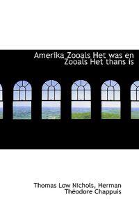 Amerika Zooals Het Was En Zooals Het Thans Is