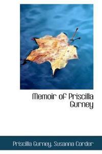 Memoir of Priscilla Gurney