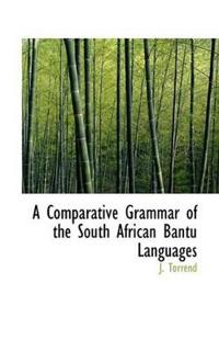 A Comparative Grammar of the South African Bantu Languages