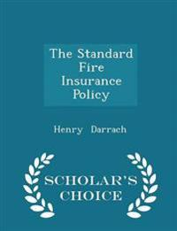 The Standard Fire Insurance Policy - Scholar's Choice Edition
