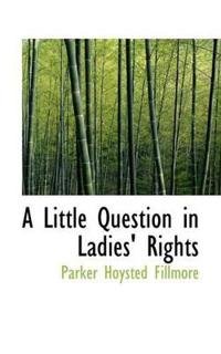 A Little Question in Ladies' Rights
