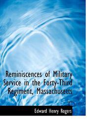 Reminiscences of Military Service in the Forty-third Regiment, Massachusetts Infantry