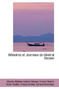 Memoires Et Journaux Du General Decaen