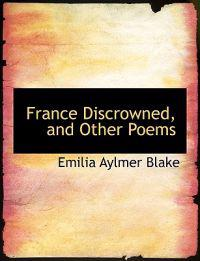 France Discrowned, and Other Poems