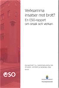 Verksamma insatser mot brott? : En ESO-rapport om orsak och verkan