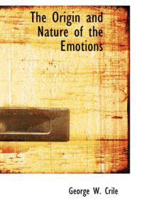 The Origin and Nature of the Emotions
