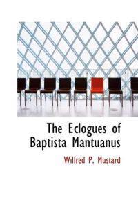 The Eclogues of Baptista Mantuanus
