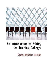 An Introduction to Ethics, for Training Colleges