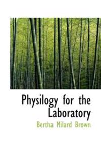 Physilogy for the Laboratory