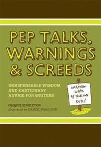 Pep Talks, Warnings, & Screeds