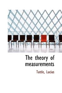 The Theory of Measurements