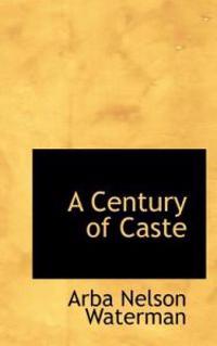 A Century of Caste