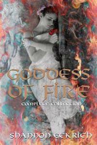 Goddess of Fire Collection: Burn, Smoke, Ignite, Smolder, Fire, and Ice