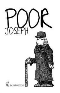 Poor Joseph: A Mini-Narrative about One of History's Most Curious Figures, the Elephant Man