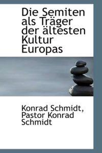 Die Semiten ALS Tr Ger Der Ltesten Kultur Europas
