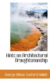 Hints on Architectural Draughtsmanship
