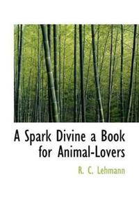 A Spark Divine a Book for Animal-Lovers